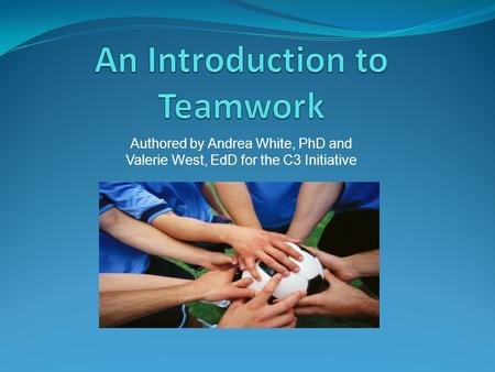 Authored by Andrea White, PhD and Valerie West, EdD for the C3 Initiative.