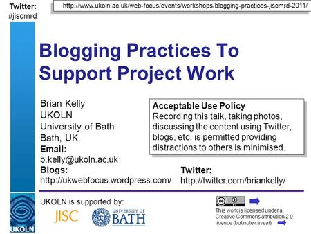 A centre of expertise in digital information managementwww.ukoln.ac.uk Brian Kelly UKOLN University of Bath Bath, UK UKOLN is supported by: Acceptable.