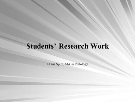 Students Research Work Diana Spire, MA in Philology.