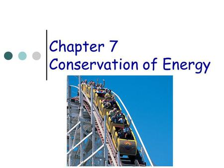 Chapter 7 Conservation of Energy. Recap – Work & Energy The total work done on a particle is equal to the change in its kinetic energy.