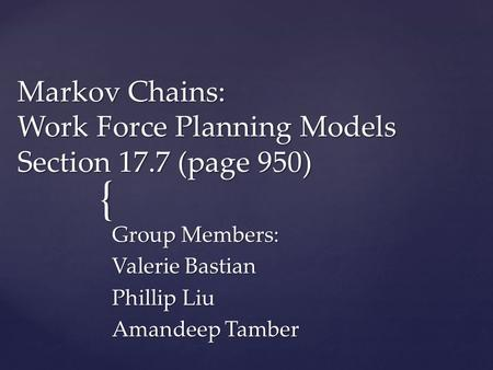 Markov Chains: Work Force Planning Models Section 17.7 (page 950)