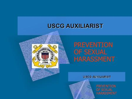 USCG AUXILIARIST PREVENTION OF SEXUAL HARASSMENT.