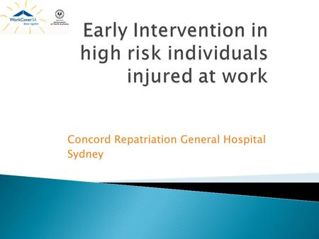 Early Intervention in high risk individuals injured at work