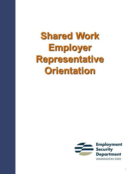 Shared Work Employer Representative Orientation 1.