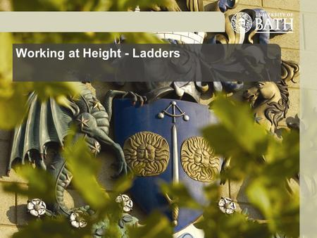 Working at Height - Ladders. Legislation The Work at Height Regulations 2005 Ladders can be used for short duration work when: the risk assessment shows.