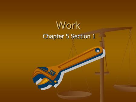 Work Chapter 5 Section 1. Definition of Work Work – The product of the magnitudes of the component of a force along the direction of displacement and.