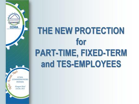 THE NEW PROTECTION for PART-TIME, FIXED-TERM and TES-EMPLOYEES