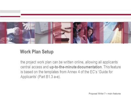 Work Plan Setup the project work plan can be written online, allowing all applicants central access and up-to-the-minute documentation. This feature is.