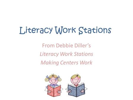 Literacy Work Stations From Debbie Dillers Literacy Work Stations Making Centers Work.