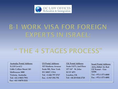 Please Note: According to The Israeli Immigration Laws a preliminary condition for an applicant to regard as an Expert in Israel, is that the monthly.