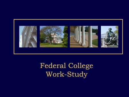 Federal College Work-Study. Agenda Introduction Federal College Work-Study (FCWS): Employment at UVA CAVLink Getting the most out of Oracle Miscellaneous.