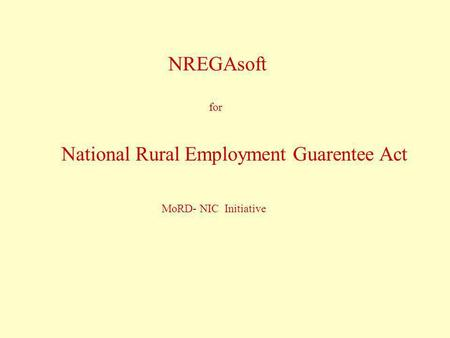NREGAsoft for National Rural Employment Guarentee Act MoRD- NIC Initiative.