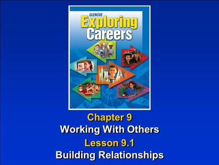 Chapter 9 Working With Others Chapter 9 Working With Others Lesson 9.1 Building Relationships Lesson 9.1 Building Relationships.