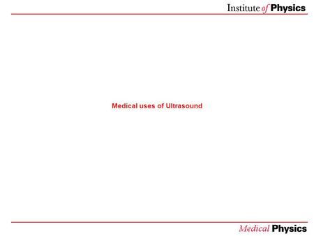 Medical uses of Ultrasound