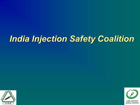 India Injection Safety Coalition. If you have an apple and I have an apple and we exchange these apples then you and I will still each have one apple.
