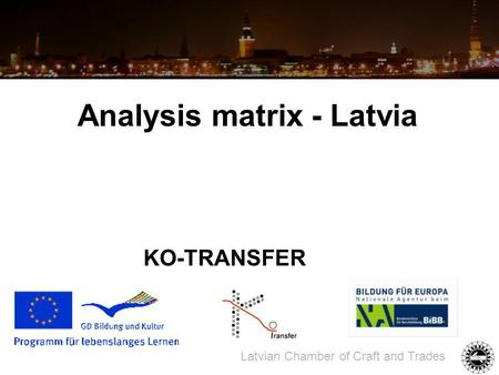 KO-TRANSFER Latvian Chamber of Craft and Trades Analysis matrix - Latvia.