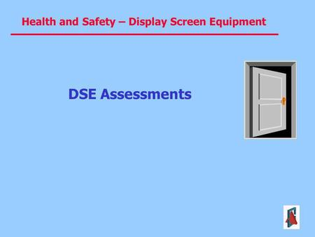 Health and Safety – Display Screen Equipment DSE Assessments.