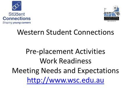 Western Student Connections Pre-placement Activities Work Readiness Meeting Needs and Expectations