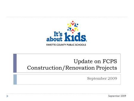 Update on FCPS Construction/Renovation Projects September 2009.