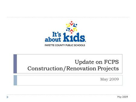 Update on FCPS Construction/Renovation Projects May 2009.