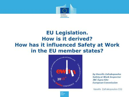 Vassilis Zafrakopoulos C02 EU Legislation. How is it derived? How has it influenced Safety at Work in the EU member states? by Vassilis Zafrakopoulos Safety.