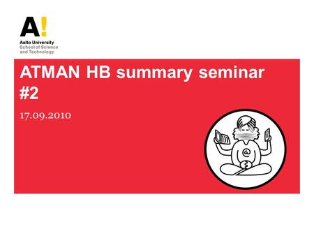 ATMAN HB summary seminar #2 17.09.2010. Challenges 2 ATMAN project 9/17/2010.