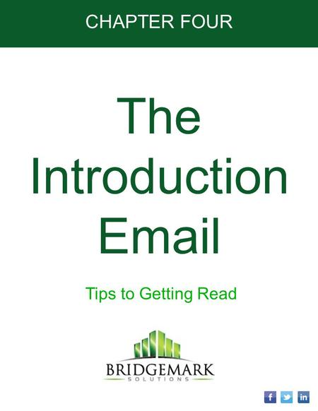 CHAPTER FOUR The Introduction Email Tips to Getting Read.