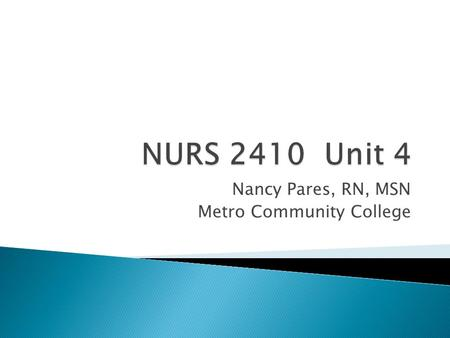 Nancy Pares, RN, MSN Metro Community College. Discuss pathophysiology and nursing process for high risk newborn.