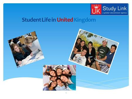 Student Life in United Kingdom 1. UK Education System Institution Types & Credentials International Students in UK Growing Destination Why Students Prefer.