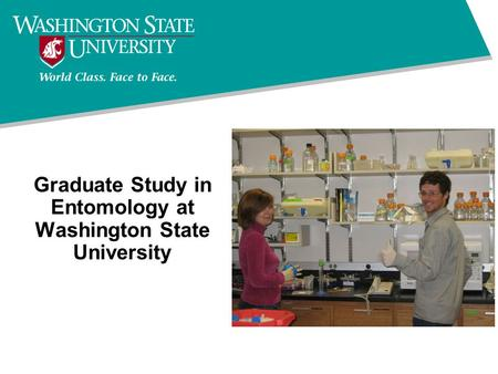 Graduate <strong>Study</strong> in Entomology at Washington State University
