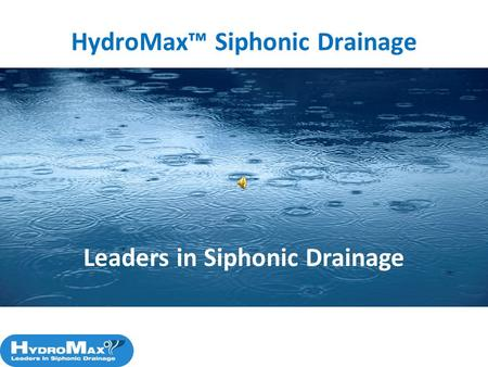 HydroMax Siphonic Drainage Leaders in Siphonic Drainage.