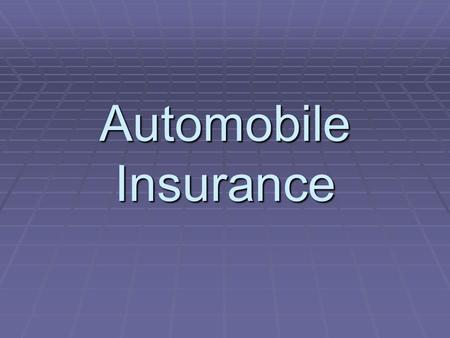 Automobile Insurance. Personal Automobile Policy (PAP)