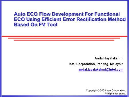 Copyright © 2009,Intel Corporation. All rights reserved. Auto ECO Flow Development For Functional ECO Using Efficient Error Rectification Method Based.