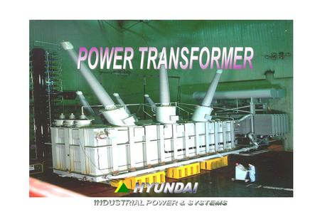 HYUNDAI 2 1. Production Capacity 5) Manpower for Transformer factory - 55 Engineers - 340 Skilled Workers 1) Annual Production Capacity : 28,000MVA 2)