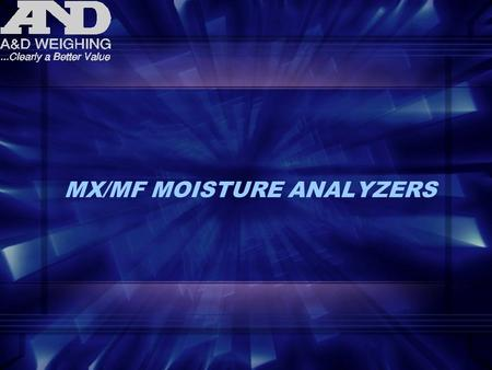 MX/MF MOISTURE ANALYZERS. MX-50MF-50 DESIGN FEATURES Super Hybrid Sensor Technology RS232 Interface Easy to Read VFD Quick Reference Operation Guide.