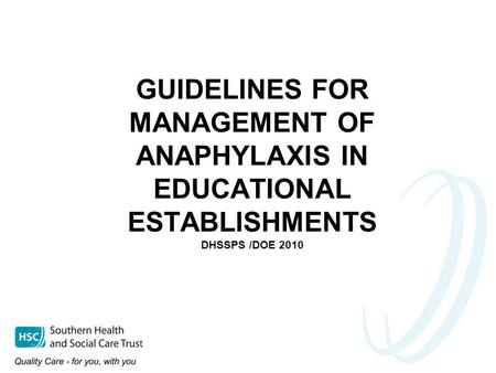 GUIDELINES FOR MANAGEMENT OF ANAPHYLAXIS IN EDUCATIONAL ESTABLISHMENTS DHSSPS /DOE 2010.