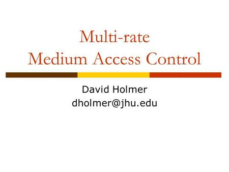 Multi-rate Medium Access Control David Holmer