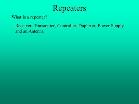 Repeaters What is a repeater?