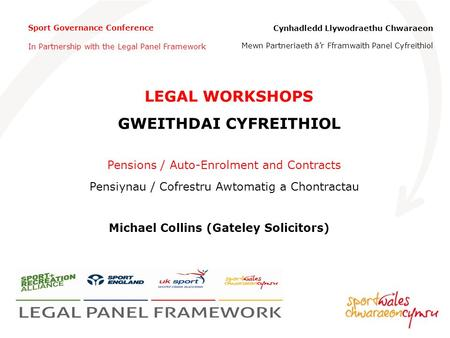 Sport Governance Conference In Partnership with the Legal Panel Framework Cynhadledd Llywodraethu Chwaraeon Mewn Partneriaeth âr Fframwaith Panel Cyfreithiol.