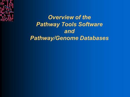 Overview of the Pathway Tools Software and Pathway/Genome Databases.