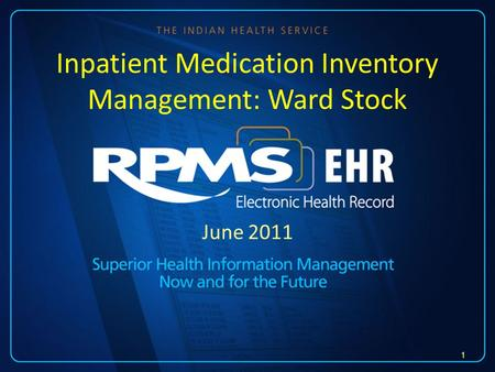 June 2011 Inpatient Medication Inventory Management: Ward Stock 1.