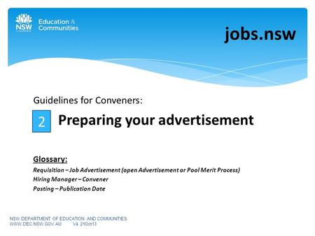 Guidelines for Conveners: Preparing your advertisement Glossary: Requisition – Job Advertisement (open Advertisement or Pool Merit Process) Hiring Manager.