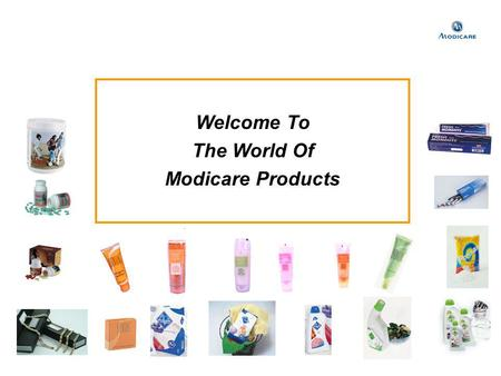 Welcome To The World Of Modicare Products. Each & every Modicare product has been developed especially for the Indian consumers & their needs Why Modicare.