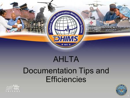 AHLTA Documentation Tips and Efficiencies 1. AGENDA Optimal Settings Templates Team Documentation AHLTA tools Time saving strategies Cross Product/Cross.