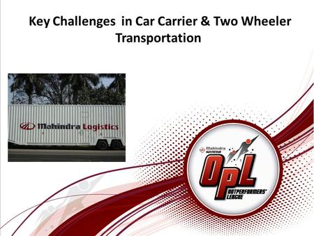 Key Challenges in Car Carrier & Two Wheeler Transportation.