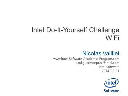 Intel Do-It-Yourself Challenge WiFi Nicolas Vailliet  Intel Software 2014-02-01.