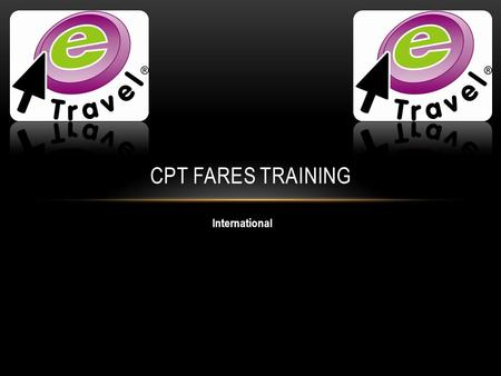 International CPT FARES TRAINING. Fares filled in FD and auto quote with fare quote. Galileo: Normal entries. Amadeus: FQD/R,U & FXP/R,U Issue at ZERO.