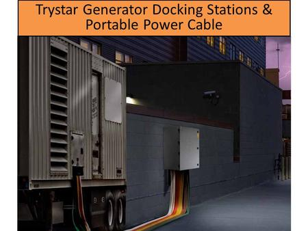 Trystar Generator Docking Stations & Portable Power Cable.