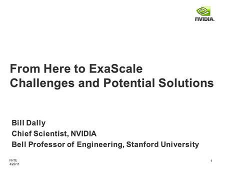 FHTE 4/26/11 1. FHTE 4/26/11 2 Two Key Challenges Programmability Writing an efficient parallel program is hard Strong scaling required to achieve ExaScale.