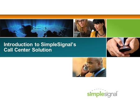 Introduction to SimpleSignals Call Center Solution.